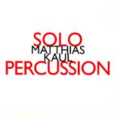 MORE INFORMATION  TO SOLO PERCUSSION AT MATTHIAS KAUL